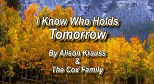 AlisonKraus I Know Who Holds Tomorrow