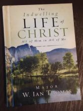 The Indwelling Life of Christ - All of Him in All of Me